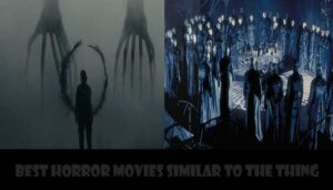 Best Horror Movies Similar to The Thing