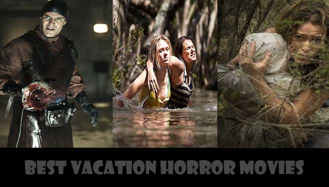 Best Vacation Horror Movies
